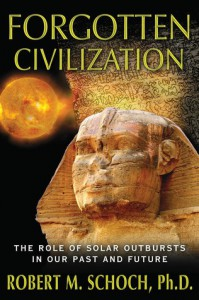 Forgotten Civilization: The Role of Solar Outbursts in Our Past and Future - Robert M. Schoch