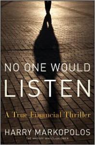 No One Would Listen: A True Financial Thriller - Harry Markopolos,  Foreword by David Einhorn