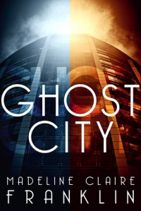 Ghost City - Madeline Claire Franklin