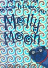Niezwykła księga hipnotyzmu Molly Moon - Georgia Byng