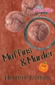 Muffins & Murder (3) - Heather Justesen