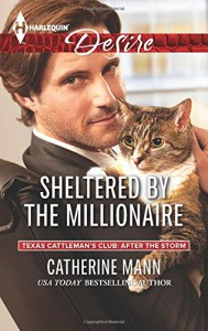 Sheltered by the Millionaire (Harlequin DesireTexas Cattleman's Club:) - Catherine Mann