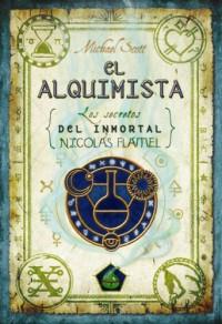 El Alquimista (Los secretos del inmortal Nicolas Flamel, #1) - Michael Scott, María Angulo Fernández