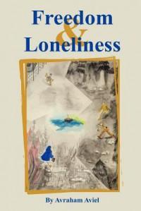Freedom & Loneliness - Avraham Aviel