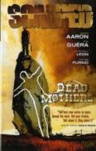 Scalped, Vol. 3: Dead Mothers - Jason Aaron, R.M. Guéra, John Paul Leon, Davide Furnò