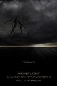 Fading Light: An Anthology of the Monstrous: Companion - Tim Marquitz