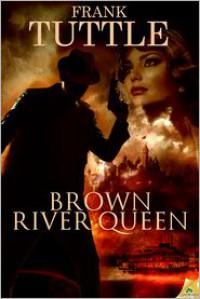 Brown River Queen - Frank Tuttle