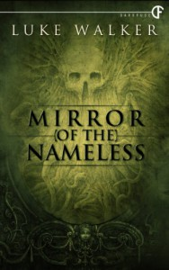Mirror of the Nameless - Luke Walker