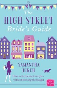 The High Street Bride's Guide - Samantha Birch