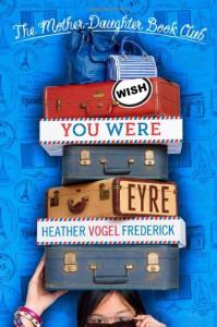 Wish You Were Eyre - Heather Vogel Frederick