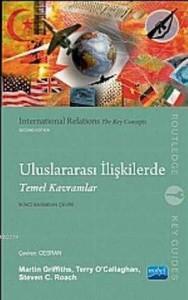 Uluslararası İlişkilerde Temel Kavramlar - Martin Griffiths, Terry O'Callaghan, Steven C. Roach