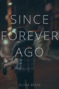 Since Forever Ago - Olivia Besse