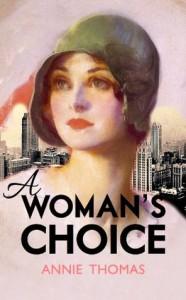 A Woman's Choice - Annie   Thomas