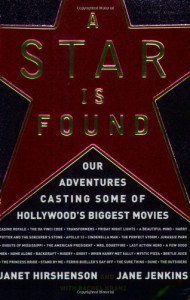 A Star Is Found: Our Adventures Casting Some of Hollywood's Biggest Movies - 'Janet Hirshenson',  'Jane Jenkins'