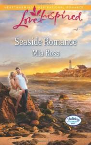 Seaside Romance (Love InspiredHoliday Harbor) - Mia Ross