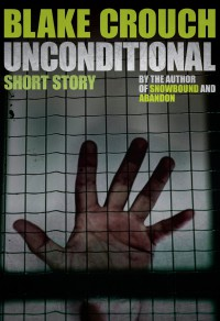 Unconditional - Blake Crouch