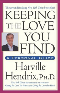 Keeping the Love You Find: A Personal Guide - Ph.D. Harville Hendrix