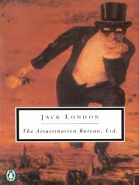 The Assassination Bureau, Ltd. - Jack London, Robert Fish