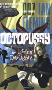Octopussy and The Living Daylights (James Bond, #14) - Ian Fleming, Robert Ryan