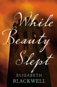 While Beauty Slept - Elizabeth  Blackwell