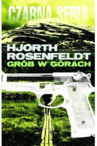 Grób w górach - Hans Rosenfeldt, Michael Hjorth