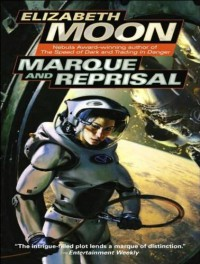 Marque and Reprisal - Elizabeth Moon, Cynthia Holloway