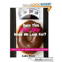 Does This Pink Slip Make Me Look Fat? Tales of Job Loss, Weight Gain & Sweet Revenge - Lulu Dean