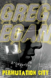 Permutation City (Subjective Cosmology Cycle #2) - Greg Egan