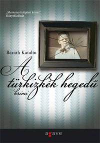 A türkizkék hegedű - Baráth Katalin