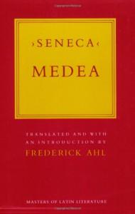 Medea (Masters of Latin Literature) - Seneca, Frederick Ahl