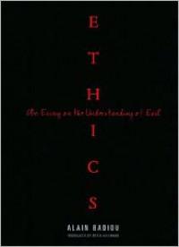Ethics: An Essay on the Understanding of Evil - Alain Badiou, Peter Hallward
