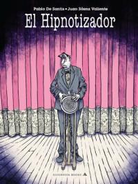 El Hipnotizador - Pablo De Santis, Juan Sáenz Valiente