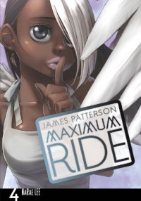 Maximum Ride, Vol. 4 - James Patterson, NaRae Lee