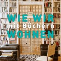 Wie wir mit Büchern wohnen - Dominique Dupuich;Roland Beaufre