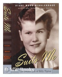 Suits Me: The Double Life of Billy Tipton - Diane Wood Middlebrook
