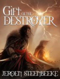 Gift of the Destroyer (The Hunter in the Dark, #1) - Jeroen Steenbeeke
