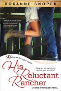 His Reluctant Rancher - Roxanne Snopek