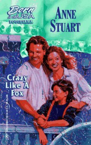 Crazy Like A Fox  (Louisiana) (Born in the USA) - Anne Stuart