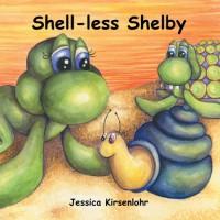Shell-Less Shelby - Jessica Kirsenlohr