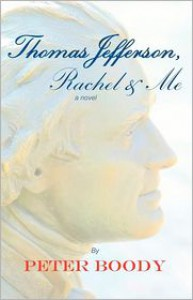 Thomas Jefferson, Rachel and Me - Peter Boody