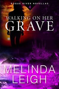 Walking on Her Grave (Rogue River Novella Book 4) - Melinda Leigh