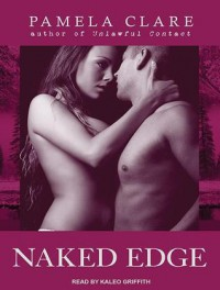 Naked Edge - Pamela Clare, Kaleo Griffith