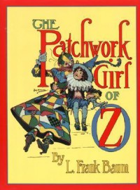 The Patchwork Girl of Oz - L. Frank Baum, John R. Neill