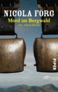 Mord Im Bergwald: Ein Alpen Krimi - Nicola Förg