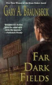 Far Dark Fields - Gary A. Braunbeck