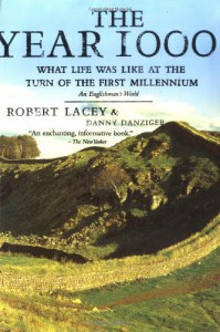 The Year 1000: What Life Was Like at the Turn of the First Millennium, An Englishman's World - Robert Lacey, Danny Danziger