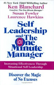 Self Leadership and the One Minute Manager: Increasing Effectiveness Through Situational Self Leadership - 'Ken Blanchard',  'Susan Fowler',  'Laurence Hawkins'