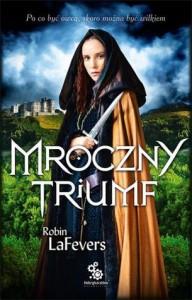 Mroczny triumf (Jego Nadobna Zabójczyni, #2) - Robin LaFevers