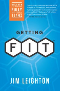 Getting F.I.T.: Unleashing the Power of Fully Integrated Teams - Jim Leighton