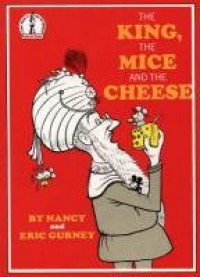 The King, the Mice and the Cheese - Nancy Gurney, Eric Gurney